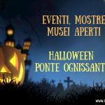Eventi, mostre e musei aperti per Halloween e il Ponte Ognissanti